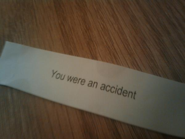 http://thenakedlistener.files.wordpress.com/2011/02/you-were-an-accident.jpg
