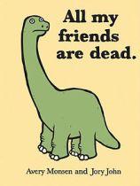 all my friends are dead wikipedia