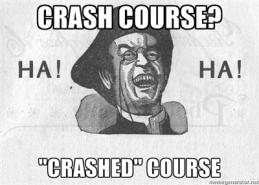 haha crashed course 2013 0324