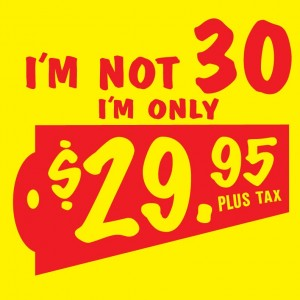 i-m-not-30-i-m-only-2995-plus-tax