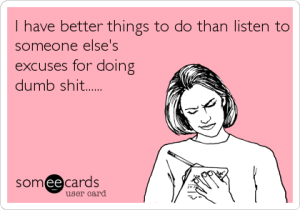 excuses for doing dumb shit via someecards
